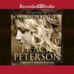 A Promise to Believe In, Tracie Peterson