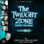 The Twilight Zone Radio Dramas, Volume 22, Various Authors