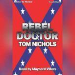 Rebel Doctor, Tom P. Nichols