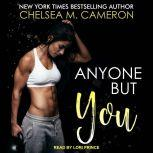 Anyone But You, Chelsea M. Cameron