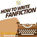 How To Write Fanfiction, HowExpert