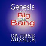 Genesis and the Big Bang, Chuck Missler