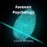 Forensic Psychology, Connor Whiteley