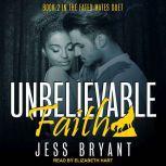 Unbelievable Faith, Jess Bryant