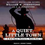 A Quiet, Little Town, J. A. Johnstone