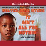 It Aint All for Nothin, Walter Dean Myers