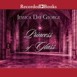 Princess of Glass, Jessica Day George