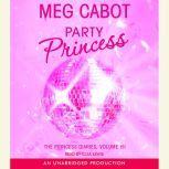 The Princess Diaries, Volume VII: Party Princess, Meg Cabot