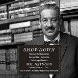 Showdown Thurgood Marshall and the Supreme Court Nomination That Changed America, Wil Haygood