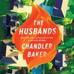 The Husbands A Novel, Chandler Baker