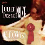 Juliet Takes the Prize: Six Tales of Forbidden Erotic Romance (teacher-student, lesbian, and menage erotic romance - MF, FF, FFM), K.D. West