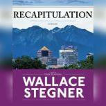 Recapitulation, Wallace Stegner