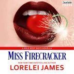 Miss Firecracker Wild West Boys, Book 2, Lorelei James