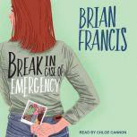 Break in Case of Emergency, Brian Francis