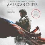 American Sniper The Autobiography of the Most Lethal Sniper in U.S. Military History, Chris Kyle