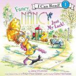 Fancy Nancy: Just My Luck!, Jane O'Connor