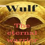 Wulf the Eternal Warrior Reborn Through Time, Jay Bowers