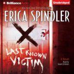 Last Known Victim, Erica Spindler