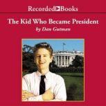 The Kid Who Became President Sequel to The Kid Who Ran for President, Dan Gutman