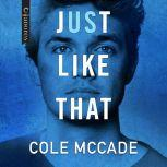Just Like That, Cole McCade