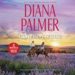 Cowboy True, Diana Palmer
