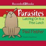 Parasites Latching on to Free Lunch, Paul Fleischer