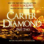 Carter Diamond 2, Ashley & JaQuavis