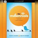 The Millennials Connecting to America's Largest Generation, Thom S. Rainer