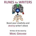 Runes for Writers Boost Your Creativity and Destroy Writer's Block, Marc Graham