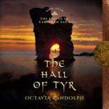 Hall of Tyr, The: Book Four of The Circle of Ceridwen Saga, Octavia Randolph