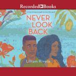 Never Look Back, Lilliam Rivera