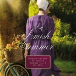 An Amish Summer Four Stories, Shelley Shepard Gray