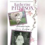 Stories of My Life, Katherine Paterson