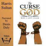 Curse of God Why I left Islam, Harris Sultan
