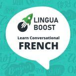 LinguaBoost - Learn Conversational French, LinguaBoost