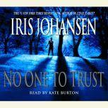 No One to Trust, Iris Johansen