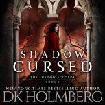 Shadow Cursed, D.K. Holmberg