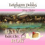 Bake, Battle and Roll, Leighann Dobbs