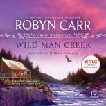 Wild Man Creek, Robyn Carr