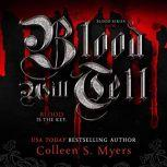 Blood Will Tell:The Blood Is the Key, Colleen S. Myers