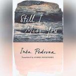 Still I Miss You, Ines Pedrosa