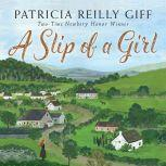 Slip of a Girl, A, Patricia Reilly Giff