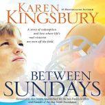 Between Sundays, Karen Kingsbury
