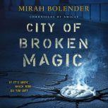 City of Broken Magic, Mirah Bolender