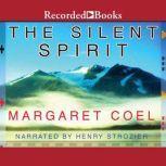 The Silent Spirit, Margaret Coel