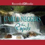 The Rapids, Carla Neggers