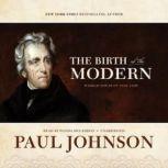 The Birth of the Modern World Society 18151830, Paul Johnson