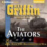 The Aviators Book Eight of the Brotherhood of War Series, W.E.B. Griffin