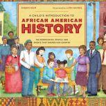 A Child's Introduction to African American History The Experiences, People, and Events That Shaped Our Country, Jabari Asim