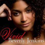 Vivid, Beverly Jenkins